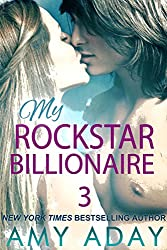 My Rockstar Billionaire 3 (Billionaire Romance 3): Billionaire Romance 3 (English Edition)