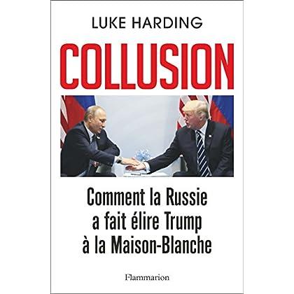 Collusion - Comment la Russie a fait élire Trump à la Maison-Blanche (DOCS,TEMOIGNAGE)