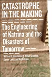 Image de Catastrophe in the Making: The Engineering of Katrina and the Disasters of Tomor