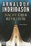 Nacht über Reykjavík: Island Krimi - Arnaldur Indriðason