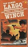 LARGO WINCH. Le dernier