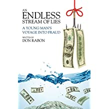 An Endless Stream of Lies: A Young Man's Voyage Into Fraud (English Edition)