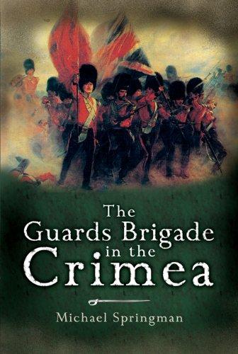 The Guards Brigade in the Crimea -