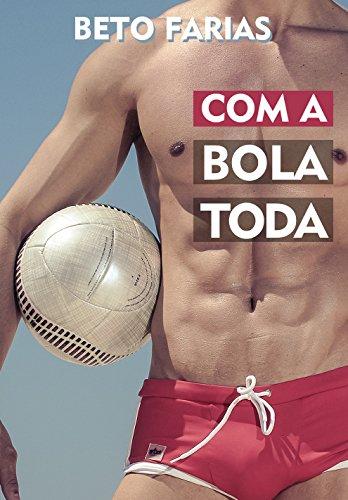 Com A Bola Toda (Beto Farias Livro 1) (Portuguese Edition)