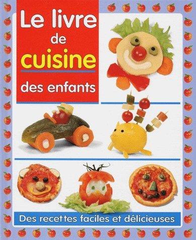 LE LIVRE DE CUISINE DES ENFANTS par Catherine Libeau