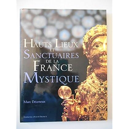 Hauts Lieux et sanctuaires de la France mystique / Déceneux, M / Réf37529