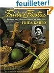 Frida's Fiestas: Recipes and Reminisc...