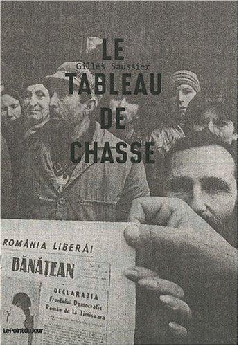 Gilles Saussier: Le Tableau de Chasse par Gilles Saussier