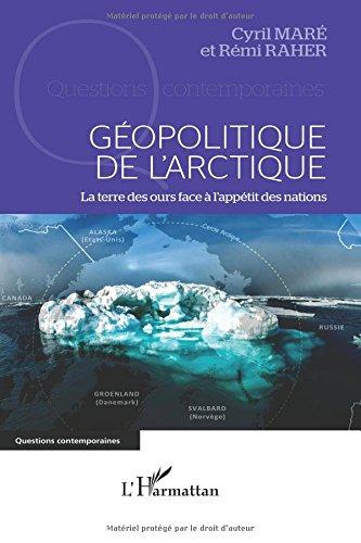 Gopolitique de l'Arctique : La terre des ours face  l'apptit des nations