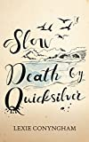 Slow Death by Quicksilver (Murray of Letho Book 9)