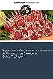 Libro de Dependiente de Carnicería + Manipulador de Alimentos en Carnicería (Doble Titulación)