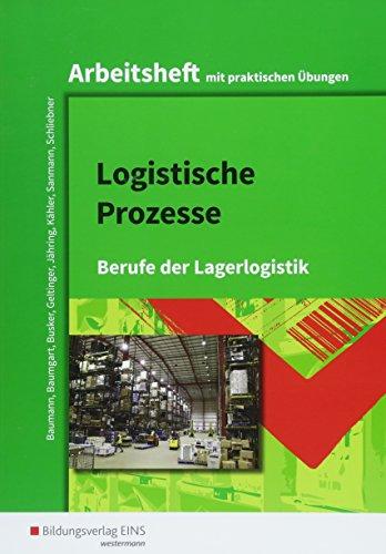 Logistische Prozesse: Berufe der Lagerlogistik: Arbeitsheft
