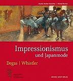 IMPRESSIONISMUS UND JAPANMODE: Edgar Degas James Whistler bei Amazon kaufen