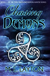 Chasing Demons: Book 1 of the Time-traveling Demon Hunter series: Volume 1