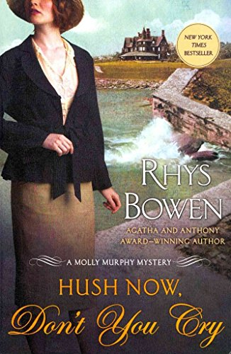 [(Hush Now, Don't You Cry)] [By (author) Rhys Bowen] published on (February, 2013)