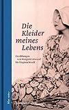 Die Kleider meines Lebens: Erzählungen von Margaret Atwood bis Virginia Woolf (blue notes)