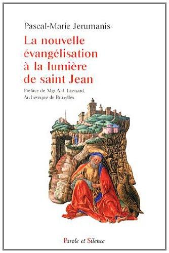 La nouvelle évangélisation à la lumière de saint Jean par Pascal-Marie Jerumanis