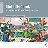 Lehrerhandreichungen Metalltechnik: Kompetenzen für den Berufseinstieg