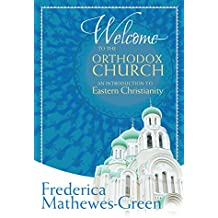 Welcome to the Orthodox Church: An Introduction to Eastern Christianity (English Edition)