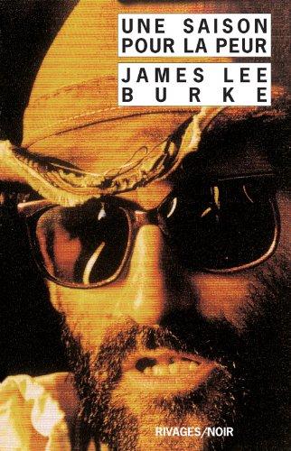 Une Saison pour la peur par James Lee Burke