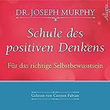 Schule des positiven Denkens ? Für das richtige Selbstbewusstsein: 1 CD - Dr. Joseph Murphy
