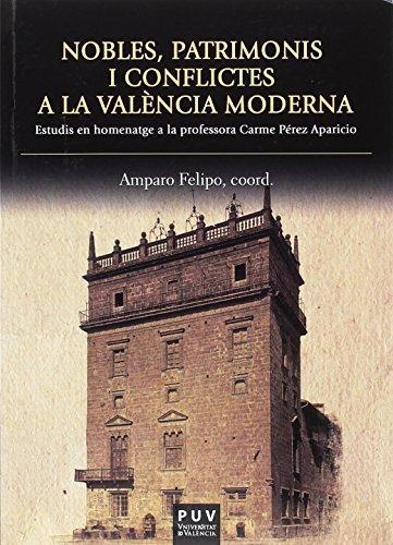 NOBLES, PATRIMONIS I CONFLICTES A LA VAL�NCIA MODERNA
