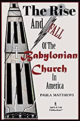 The Rise And Fall Of The Babylonian Church In America (English Edition)