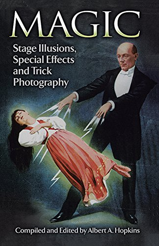 Magic: Stage Illusions, Special Effects and Trick Photography (Dover Magic Books)
