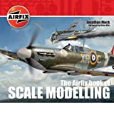 [(The Airfix Book of Scale Modelling)] [ By (author) Jonathan Mock, By (author) Airfix Products Limited, Foreword by Chris Ellis ] [May, 2011]