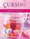 Curso de cocina: caprichos dulces