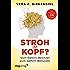 Stroh im Kopf?: Vom Gehirn-Besitzer zum Gehirn-Benutzer