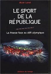 Le sport de la République : La France face au défi olympique