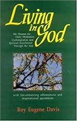 Living in God (With Life-Enhancing Affirmations and Inspirational Quotations) by Roy Eugene Davis (1998-12-08)