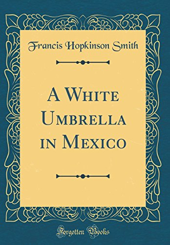 A White Umbrella in Mexico (Classic Reprint)
