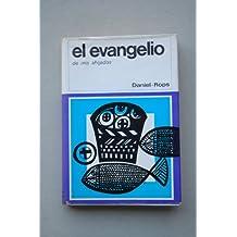 """Daniel-Rops, Henri - El Evangelio """"De Mis Ahijados"""" / Daniel-Rops ; Traducción Del Francés, Esteban Miquela Y Fernando Gutiérrez"""