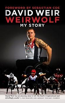 Weirwolf: My Story by [Weir, David]