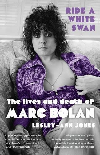 Ride a White Swan: The Lives and Death of Marc Bolan por Lesley-Ann Jones