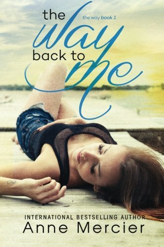 The Way Back To Me (Volume 1) by Anne Mercier (2016-03-06)