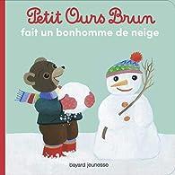 Petit Ours Brun fait un bonhomme de neige par Hélène Serre de Talhouet