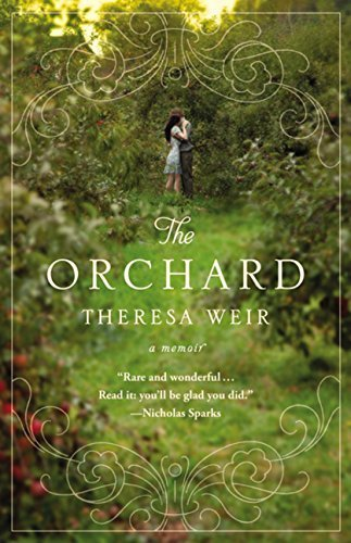 The Orchard: A Memoir Reprint edition by Weir, Theresa (2012) Paperback