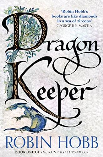 Dragon Keeper (The Rain Wild Chronicles, Book 1) by Robin Hobb