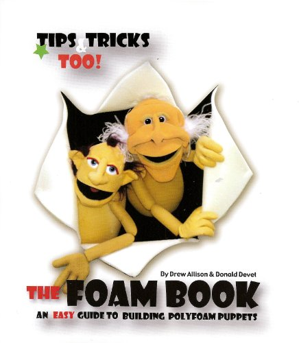 The Foam Book: An Easy Guide to Building Polyfoam Puppets (English Edition)