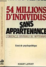 54 millions d'individus sans appartenance par Gérard Mendel