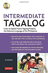 Intermediate Tagalog: Intermediate-Level Filipino, the National Language of the Philippines
