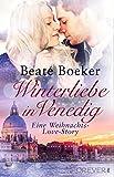 Winterliebe in Venedig: Eine Weihnachts-Love-Story für Winterliebe in Venedig: Eine Weihnachts-Love-Story