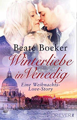 frauenromane bestseller 2016 Winterliebe in Venedig: Eine Weihnachts-Love-Story