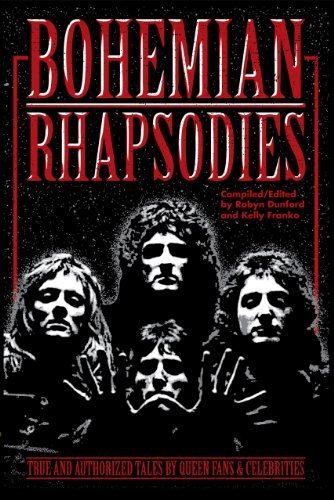 Bohemian Rhapsodies: True Tales by Queen Fans & Celebrities by Robyn Dunford (2012-09-16)