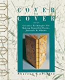 Cover to Cover: Creative Techniques for Making Bea..