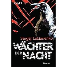 Wächter der Nacht: Roman (Die Wächter-Serie, Band 1)