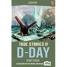 True Stories of D-Day: Usborne True Stories